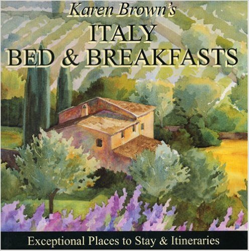Karen Brown's Italy Charming Bed and Breakfasts Karen Brown's Italy Charming Bed and Breakfasts